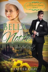 Bella Notte: Beautiful Night (A Tuscan Legacy Book 6) Kindle Edition