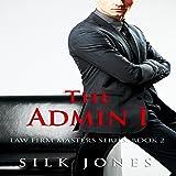 The Admin: Law Firm Erotica, Book 2 (Volume 2)