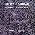 Tristan Murail The Complete Piano Music