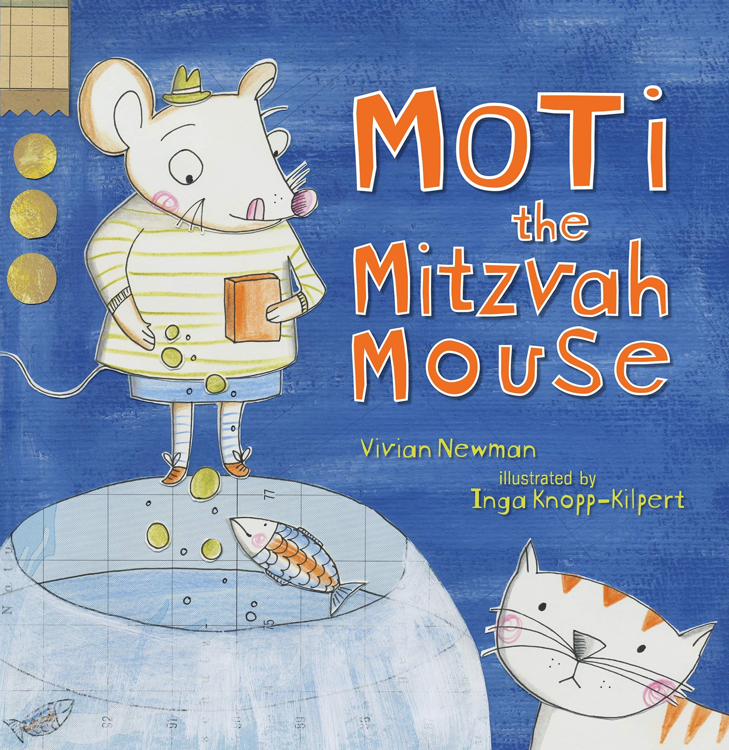 Moti The Mitzvah Mouse Vivian Bonnie Newman Inga Knopp