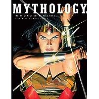 Mythology: the Dc Comics Art of Ale