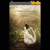 Féériana (Le Trône d'Alicania t. 1)