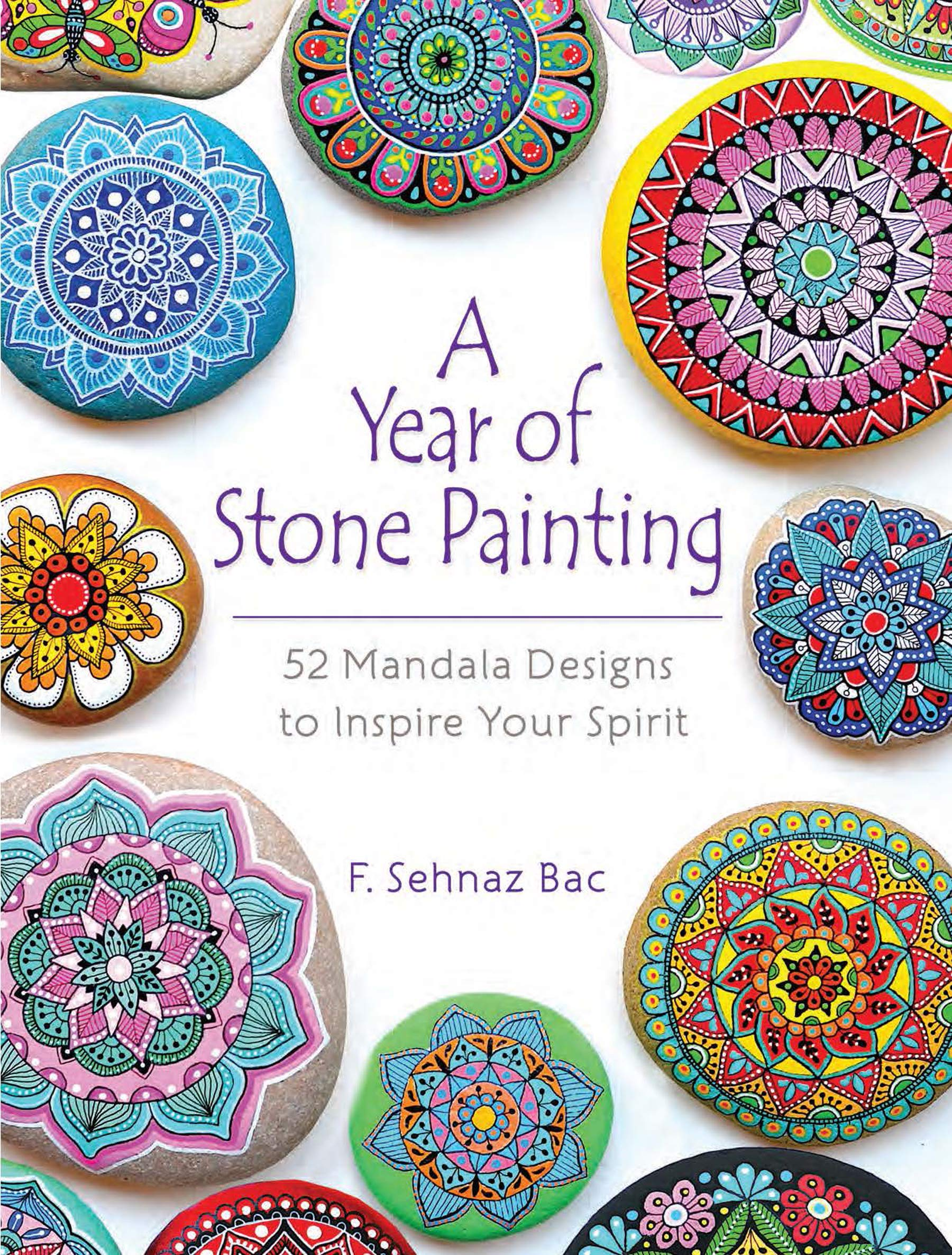 A Year Of Stone Painting 52 Mandala Designs To Inspire Your Spirit Bac F Sehnaz 9780486828527 Amazon Com Books