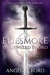 Eliesmore and the Jeweled Sword (The Four Worlds Series Book 4) Kindle Edition