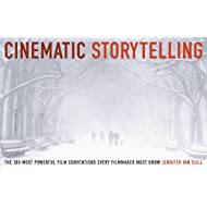 Cinematic Storytelling: The 100 Most Powerful Film Conventions Every Filmmaker Must Know