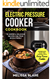 Electric Pressure Cooker Cookbook: 70 Simple & Delicious Recipes For Your Whole Family | Appreciate Your Time - Cooking With Electric Pressure Cooker