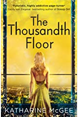The Thousandth Floor (The Thousandth Floor, Book 1) Kindle Edition