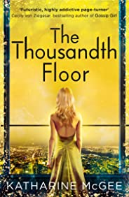 The Thousandth Floor (The Thousandth Floor, Book 1) (English Edition)