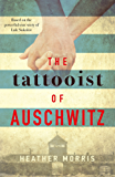 The Tattooist of Auschwitz: based on the heart-breaking true story of love and survival