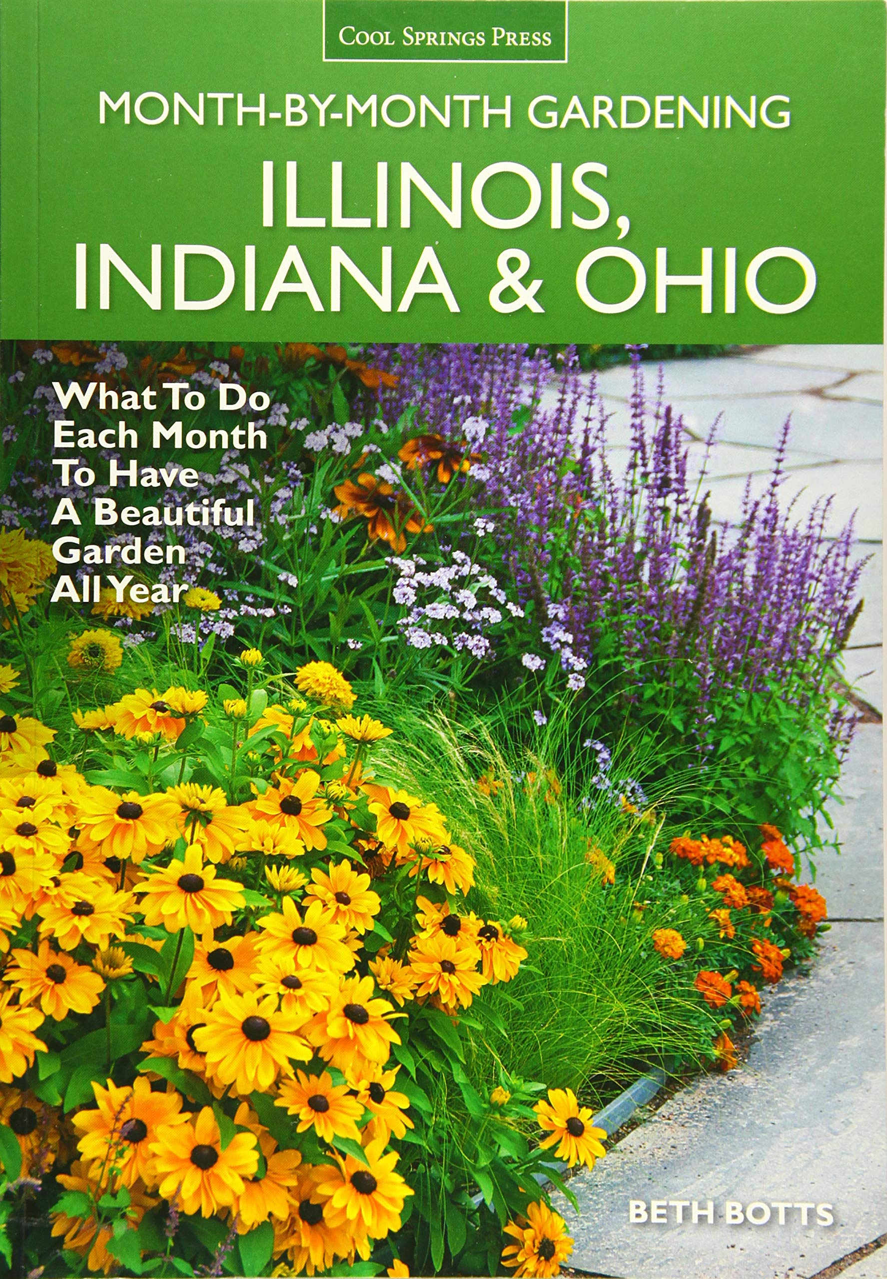 Illinois, Indiana & Ohio Month-by-Month Gardening: What to Do Each Month to Have a Beautiful Garden All Year by Cool Springs Press