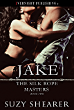 Jake (The Silk Rope Masters Book 2)