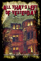 All That's Left of Yesterday: Tales of the Apocalypse Kindle Edition