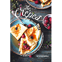The Crepes Revolution: 25 Recipes to help you Rediscover Crepes (English Edition)