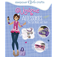 Unique Accessories You Can Make and Share (Sleepover Girls Crafts)