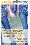 When You Run, You Eventually Have to Stop (Tigers and Devils)