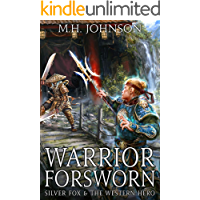 Silver Fox & The Western Hero: Warrior Forsworn: A LitRPG/Wuxia Novel - Book 3