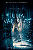 Julia Vanishes (The Witch's Child)