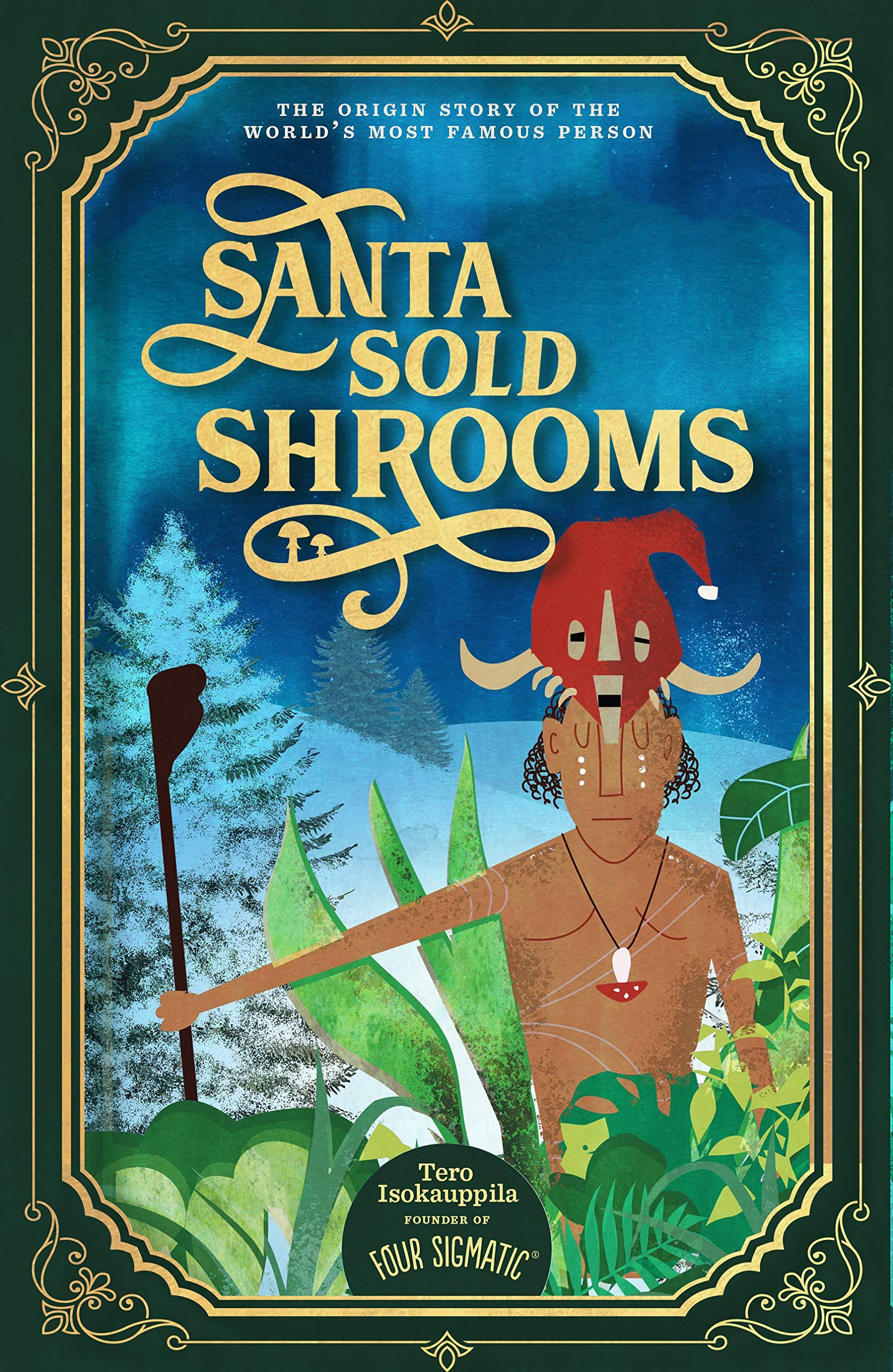 Santa Sold Shrooms Tero Isokauppila Juho Heinola 9780692177310
