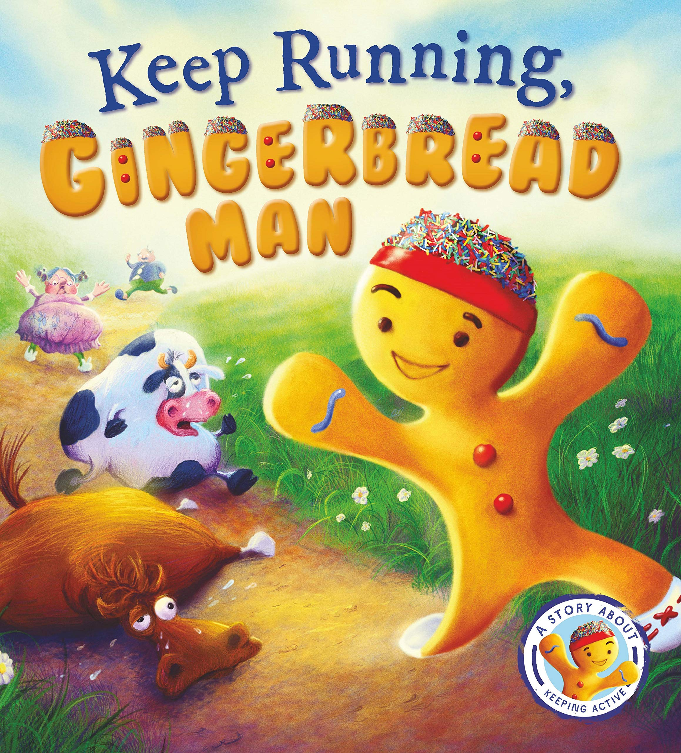 Fairytales Gone Wrong: Keep Running. Gingerbread Man: A Story About Keeping  Active: Amazon.co.uk: Steve Smallman, Neil Price: Books