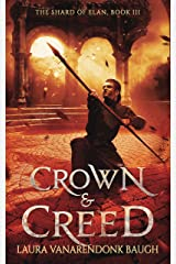 Crown & Creed (The Shard of Elan Book 3) Kindle Edition