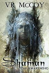 Shaman - The Awakening Kindle Edition