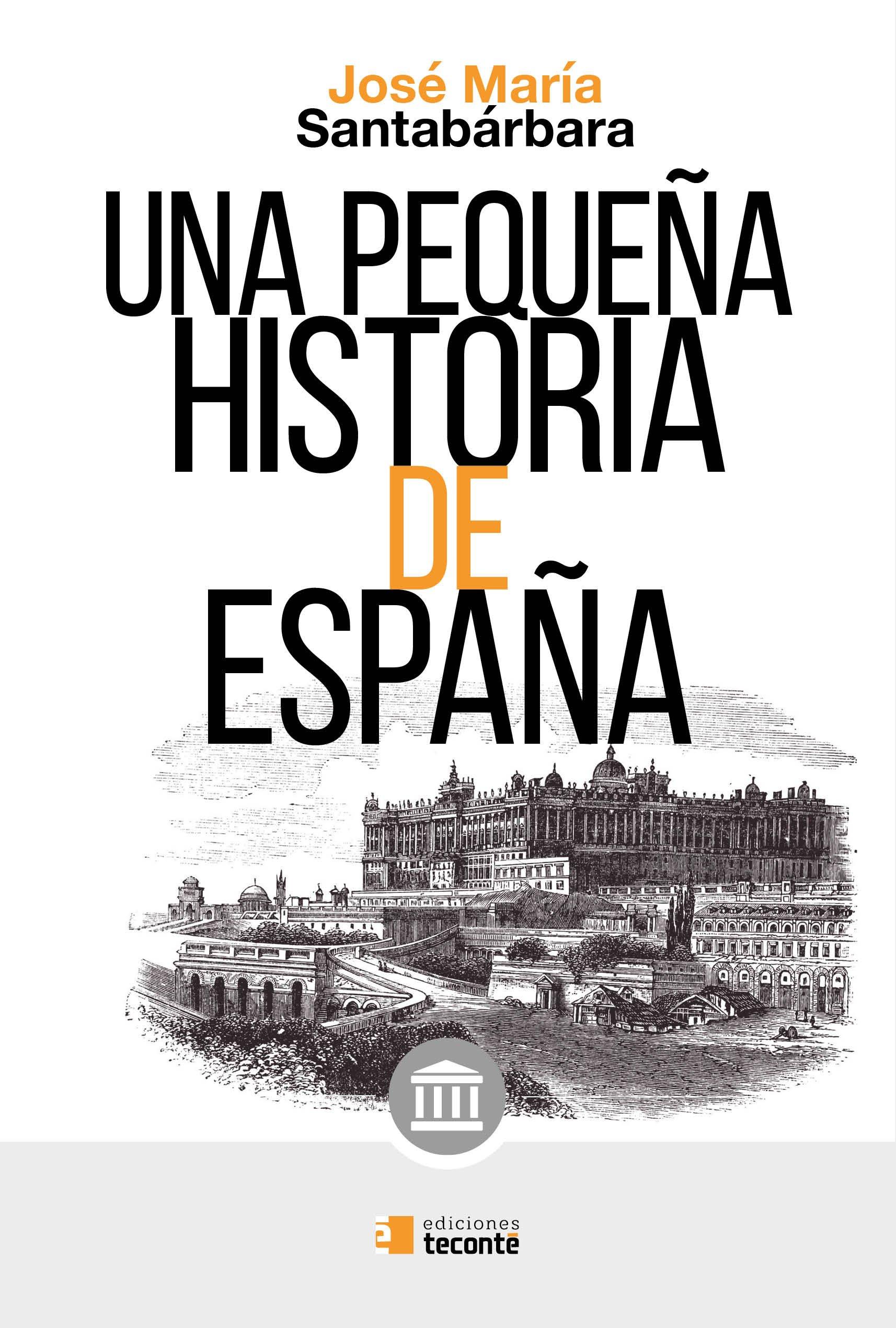 Una pequeña historia de España (Acuérdate): Amazon.es: Santabárbara Moreno, José María: Libros