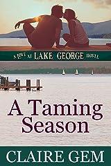A Taming Season: A Love at Lake George Novel Kindle Edition
