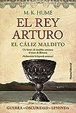 El rey Arturo (III). El cáliz maldito (Alianza Literaria (Al))