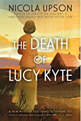 The Death of Lucy Kyte: A New Mystery Featuring Josephine Tey (Josephine Tey Mysteries Book 5) Kindle Edition