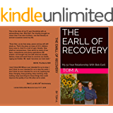 THE EARLL OF RECOVERY: My 51 Year Relationship With Bob Earll