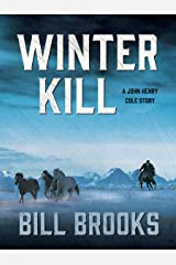 Winter Kill: A John Henry Cole Story (The John Henry Cole Series Book 3) Kindle Edition