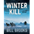 Winter Kill: A John Henry Cole Story (The John Henry Cole Series Book 3)