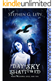 The Day the Sky Shattered: Spirit below (Banks Blackhorse series, Book 2)