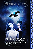 The Day the Sky Shattered: (A YA Paranormal Romance) (Banks Blackhorse Series Book 2)