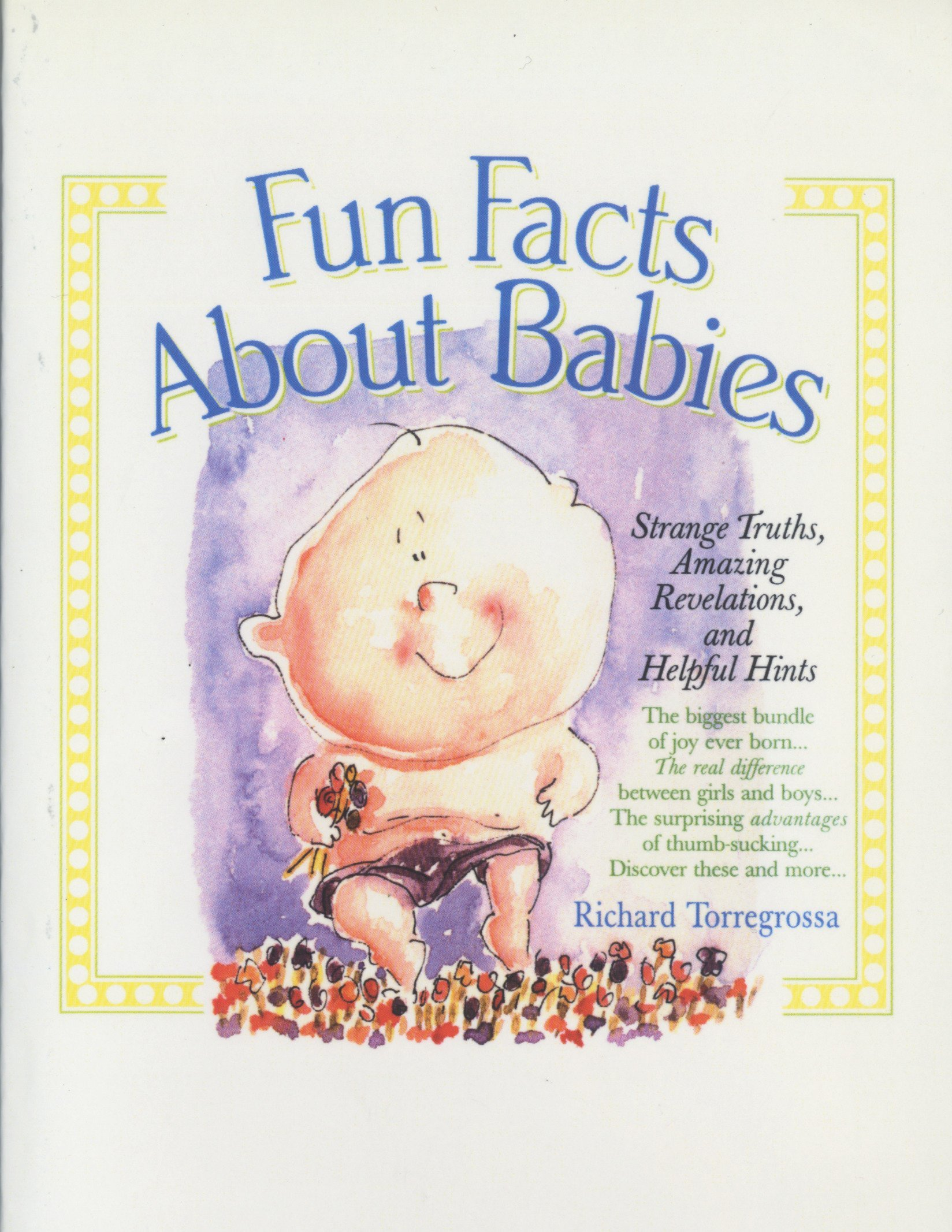 Fun Facts About Babies: Strange Truths, Amazing Revelations, and Helpful Hints pdf