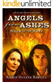 Angels from Ashes: Hour of the Wolf (The Sacred Messenger Series Book 1)