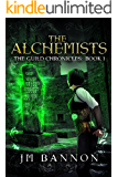 The Alchemists: A Paranormal Steampunk Thriller (The Guild Chronicles Book 1)