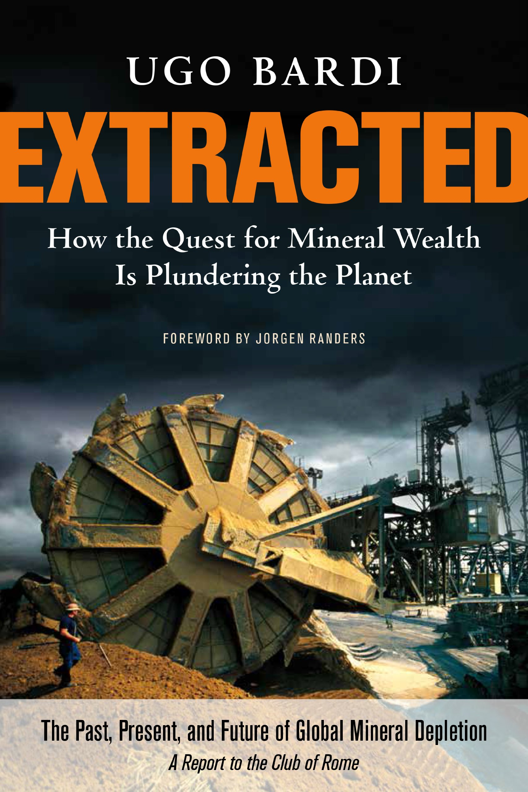 Extracted  How The Quest For Mineral Wealth Is Plundering The Planet