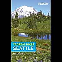 Moon 75 Great Hikes Seattle (Moon Outdoors)