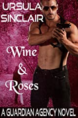 Wine & Roses: A Guardian Agency Novel Kindle Edition