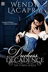 Duchess Decadence Kindle Edition