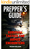 Prepper's Guide: Survival Tactics For Armed Encounters