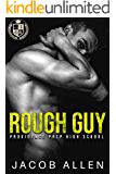 Rough Guy: A Bully Romance (Providence Prep High School Book 3)