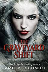 The Graveyard Shift: A paranormal romance anthology Kindle Edition