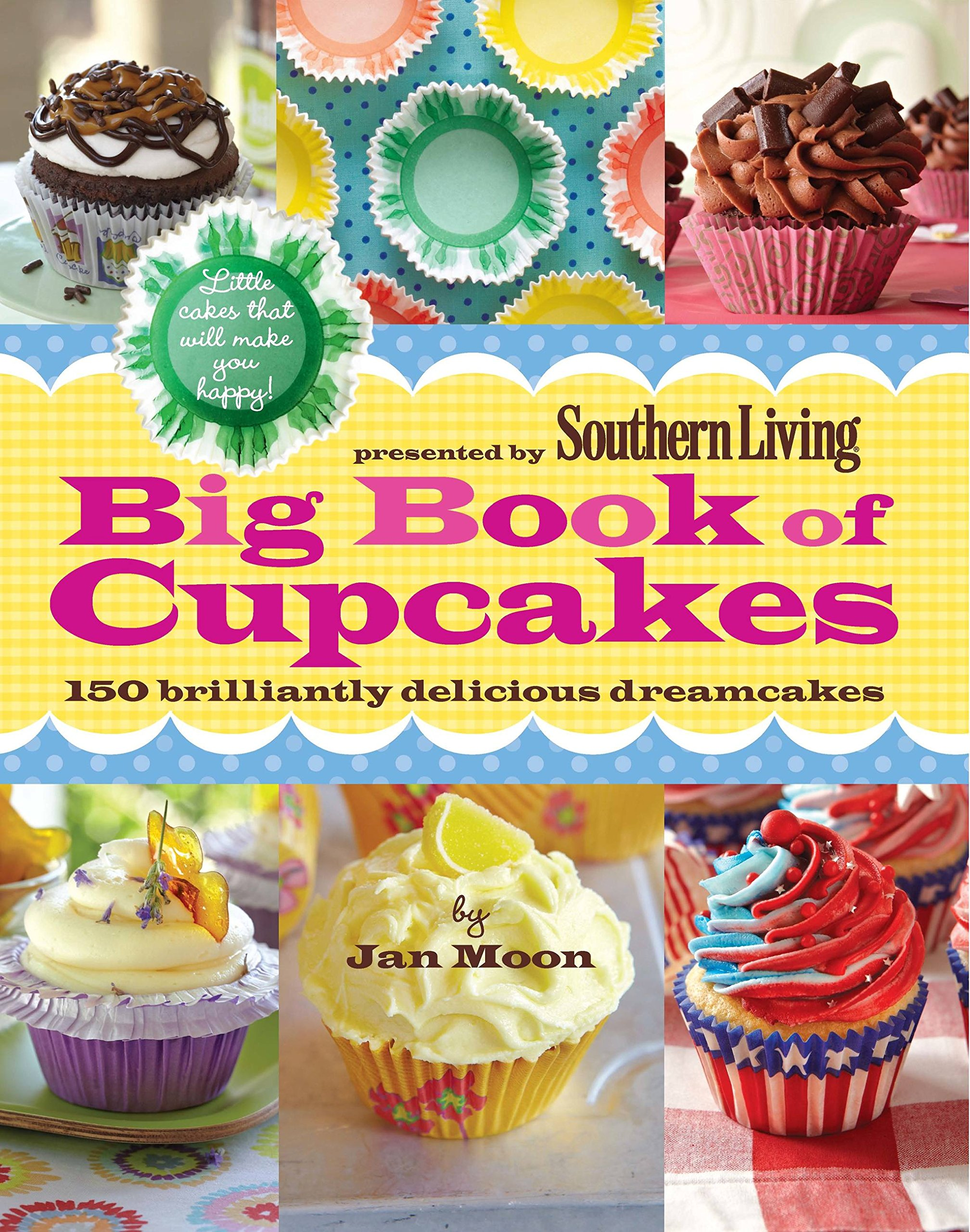 Presented By Southern Living Big Book Of Cupcakes 150 Brilliantly