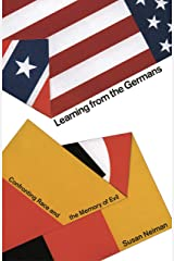 Learning from the Germans: Confronting Race and the Memory of Evil Kindle Edition