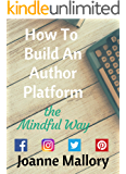 How To Build An Author Platform: the Mindful Way