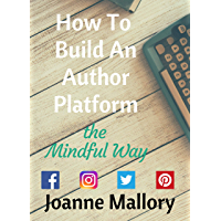 How To Build An Author Platform: the Mindful Way (English Edition)