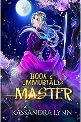 Book of Immortals: Master: Volume 3 (Alternative reality, immortal fantasy) Kindle Edition