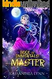 Book of Immortals: Master: Volume 3 (Alternative reality, immortal fantasy)